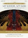 My Savior, My God: Instrumental Duets for Piano and Cello [With CD (Audio)]