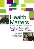 Health Matters For People With Developmental Disabilities Creating A Sustainable Health Promotion Program