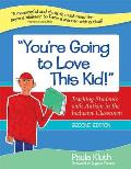 Youre Going To Love This Kid Teaching Students With Autism In The Inclusive Classroom Second Edition