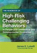 Handbook of High Risk Challenging Behaviors in People with Intellectual & Developmental Disabilities