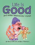 Life Is Good and Other Reasons for Rhyme