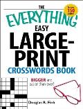 The Everything Easy Large-Print Crosswords Book: Bigger and Easier Than Ever!