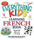 Everything Kids Learning French Book Fun Exercises to Help You Learn Francais