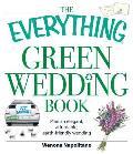 Everything Green Wedding Book Plan an Elegant Affordable Earth Friendly Wedding