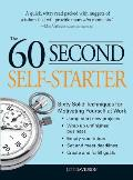 60 Second Self-Starter: Sixty Solid Techniques for Motivating Yourself at Work