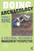 Doing Archaeology A Cultural Resource Management Perspective