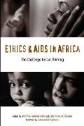 Ethics & AIDS in Africa: The Challenge to Our Thinking