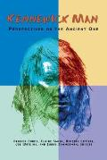 Kennewick Man Perspectives on the Ancient One