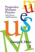 Progressive Museum Practice: John Dewey and Democracy