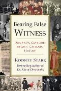 Bearing False Witness: Debunking...