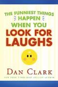 The Funniest Things Happen When You Look for Laughs
