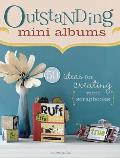 Outstanding Mini Albums 50 Ideas for Creating Mini Scrapbooks