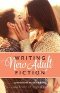 Writing New Adult Fiction How to Write & Sell New Adult Fiction