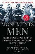 Monuments Men Allied Heroes Nazi Thieves & the Greatest Treasure Hunt in History
