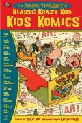 The Golden Collection of Klassic Krazy Kool Kids Komics