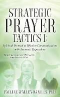 Strategic Prayer Tactics I: Effective Communications with Aromatic Expressions