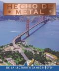 Hecho de Metal (Made of Metal)