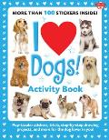I Love Dogs Activity Book Pup Tacular Stickers Trivia Step By Step Drawing Projects & More for the Dog Lover in You