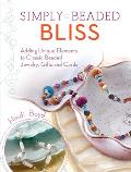 Simply Beaded Bliss Adding Unique Elements to Classic Beaded Jewelry Gifts & Cards