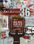Exhibition 36 Mixed Media Demonstrations Explorations