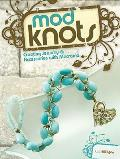 Mod Knots Creating Jewelry & Accessories with Macrame