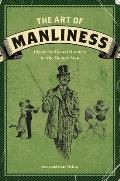 Art of Manliness Classic Skills & Manners for the Modern Man