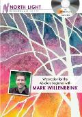 Watercolor for the Absolute Beginner with Mark Willenbrink
