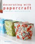 Decorating With Papercraft 25 Fresh & Eco Friendly Projects For The Home