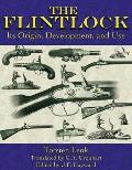 Flintlock Its Origin Development & Use