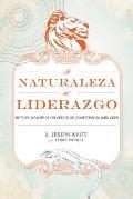 La Naturaleza del Liderazgo: Reptiles, Mam?feros y El Desaf?o de Convertirse En Buen L?der