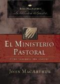 El Ministerio Pastoral: Como Pastorear Biblicamente