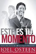 Este Es Tu Momento: Activa Tu Fe, Alcanza Tus Suenos y Asegura El Favor de Dios = It's Your Time = It's Your Time