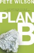 Plan B: Que Hacer Cuando Dios No...