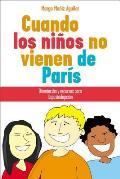 Cuando Los Ninos No Vienen de Paris