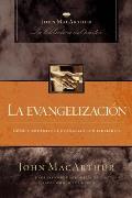 La Evangelizacion: Como Compartir el Evangelio Con Fidelidad = Evangelism