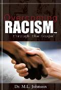 Overcoming Racism.Through the Gospel (Revised Edition 2017)