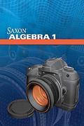 Saxon Algebra 1: Student Edition 2009