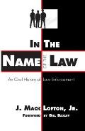 In the Name of the Law: An Oral History of Law Enforcement