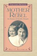 Mother Was a Rebel: In Praise of Gentle People