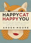 Happy Cat Happy You Quick Tips for Building a Bond with Your Feline Friend