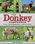 Donkey Companion Selecting Training Breeding Enjoying & Caring for Donkeys