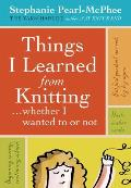 Things I Learned from Knitting Whether I Wanted to or Not