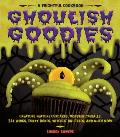 Ghoulish Goodies Monster Eyeballs Fudge Fingers Spidery Cupcakes & Other Frightful Treats