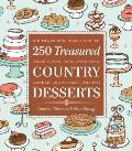 250 Treasured Country Desserts Mouthwatering Time Honored Handed Down Soul Satisfying Sweet Comforts