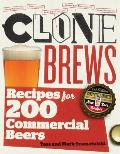 Clone Brews 2nd Edition Recipes for 200 Commercial Beers Completely Updated with 50 New Beer Recipes