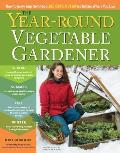 Year Round Vegetable Garden How to Grow Your Own Food 365 Days a Year No Matter Where You Live