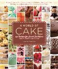 A World of Cake: 150 Recipes for Sweet Traditions from Cultures Near and Far