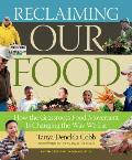 Reclaiming our food; how the grassroots food movement is changing the way we eat