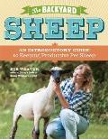 Backyard Sheep An Introductory Guide to Keeping Productive Pet Sheep