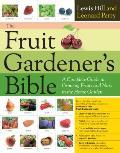 The Fruit Gardener's Bible: A...